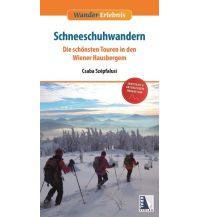 Winterwander- und Schneeschuhführer Schneeschuhwandern in den Wiener Hausbergen Kral Verlag