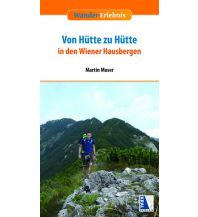 Weitwandern Von Hütte zu Hütte in den Wiener Hausbergen Kral Verlag