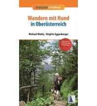 Unterwegs mit Hund Wandern mit Hund in Oberösterreich Kral Verlag