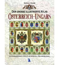 Weltatlanten Der große illustrierte Atlas Österreich-Ungarn (Sammelband) Kral Verlag