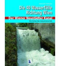 Bildbände 40 Wasserfälle Richtung Wien - Der Wiener Neustädter Kanal Kral Verlag