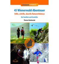 Unterwegs mit Kindern Freizeit-Erlebnis 45 Wienerwald-Abenteuer Kral Verlag