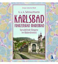 Reiseführer Karlsbad - Franzensbad - Marienbad Kral Verlag