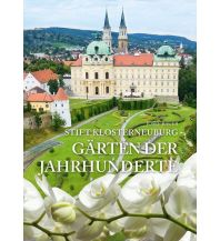 Reiseführer Stift Klosterneuburg - Gärten der Jahrhunderte Kral Verlag