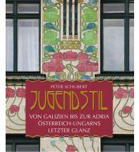 Bildbände Jugendstil von Galizien bis an die Adria Kral Verlag