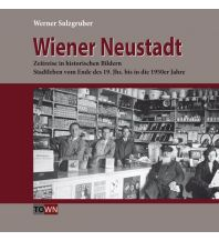 Bildbände Wiener Neustadt - Zeitreise in historischen Bildern Kral Verlag