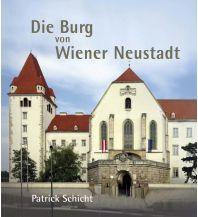 Bildbände Die Burg von Wr. Neustadt Kral Verlag