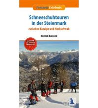Winterwander- und Schneeschuhführer Schneeschuhtouren in der Steiermark Kral Verlag