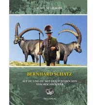 Naturführer Bernhard Schatz: Auf Du und Du mit den Steinböcken am Hochschwab Kral Verlag