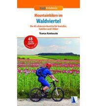 Mountainbike-Touren - Mountainbikekarten Mountainbiken im Waldviertel Kral Verlag