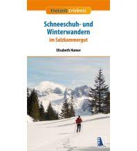 Winterwander- und Schneeschuhführer Schneeschuh- und Winterwandern im Salzkammergut Kral Verlag