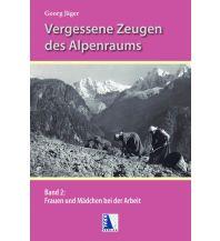 Frauen und Mädchen bei der Arbeit in den Alpen Kral Verlag