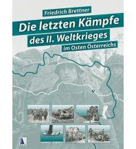 Die letzten Kämpfe des Zweiten Weltkriegs (Sammelband) Kral Verlag