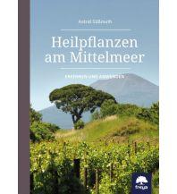 Naturführer Heilpflanzen am Mittelmeer Freya Verlag