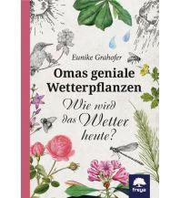 Naturführer Omas geniale Wetterpflanzen Freya Verlag