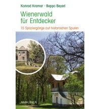 Reiseführer Wienerwald für Entdecker Amalthea Verlag Ges.m.b.H.