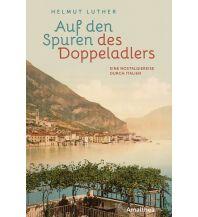 Reiseführer Auf den Spuren des Doppeladlers Amalthea Verlag Ges.m.b.H.