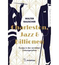 Geschichte Charleston, Jazz & Billionen Amalthea Verlag Ges.m.b.H.