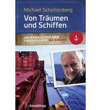 Reiseführer Von Träumen und Schiffen Amalthea Verlag Ges.m.b.H.