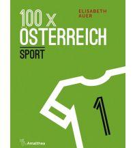Laufsport und Triathlon 100 x Österreich Amalthea Verlag Ges.m.b.H.