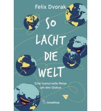 So lacht die Welt Amalthea Verlag Ges.m.b.H.