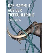 Naturführer Das Mammut aus der Tiefkühltruhe Terra Mater