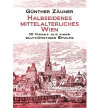 Reiselektüre Halbseidenes mittelalterliches Wien Federfrei Verlag