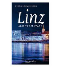 Reiseführer Linz abseits der Pfade Braumüller Verlag Wien