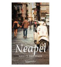 Reiseführer Neapel abseits der Pfade Braumüller Verlag Wien