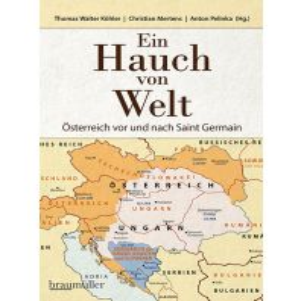 Geschichte Ein Hauch von Welt - Österreich vor und nach Saint Germain Braumüller Verlag Wien