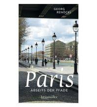 Reiseführer Paris abseits der Pfade Jumboband Braumüller Verlag Wien