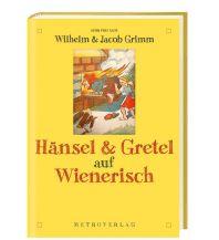 Reiseführer Hänsel & Gretel auf Wienerisch metro - verlagsbüro w. gmbh.