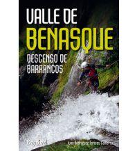 Wanderführer Ivan Rodriguez-Torices - Valle de Benasque - Descenso de Barrancos Ediciones Desnivel