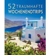 Bildbände 52 traumhafte Wochenendtrips White Star Verlag GmbH