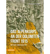 Bergerzählungen Das Alpenkorps an der Dolomiten-Front 1915 Athesia Verlagsanstalt GmbH