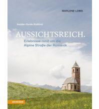 Reiseführer Aussichtsreich: Erlebnisse rund um die Alpine Straße der Romanik Tappeiner Verlag