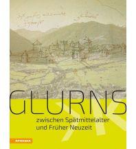Glurns zwischen Spätmittelalter und Früher Neuzeit Athesia Verlagsanstalt GmbH