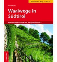Wanderführer Waalwege in Südtirol Tappeiner Verlag