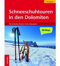 Winterwander- und Schneeschuhführer Schneeschuhtouren in den Dolomiten Tappeiner Verlag