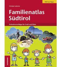 Unterwegs mit Kindern Familienatlas Südtirol Tappeiner Verlag
