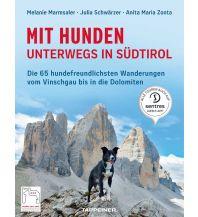 Wanderführer Mit Hunden unterwegs in Südtirol Tappeiner Verlag