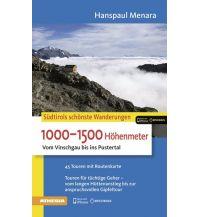 Wanderführer Südtirols schönste Wanderungen - 1000–1500 Höhenmeter Athesia Verlagsanstalt GmbH