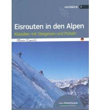 Eisklettern Eisrouten in den Alpen Idea Montagna Editoria e Alpinismo