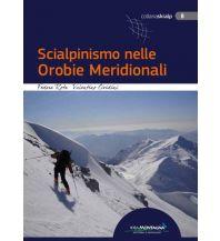 Skitourenführer Italienische Alpen Scialpinismo nelle Orobie Meridionali Idea Montagna Editoria e Alpinismo