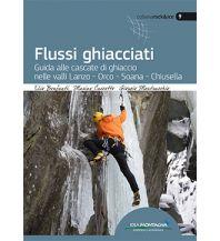 Eisklettern Flussi ghiacciati - Eisklettern im Piemont Idea Montagna Editoria e Alpinismo