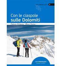 Winterwander- und Schneeschuhführer Con le ciaspole sulle Dolomiti Idea Montagna Editoria e Alpinismo