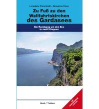 Weitwandern Zu Fuß zu den Wallfahrtskirchen des Gardasees Istituto adria