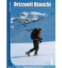 Skitourenführer Italienische Alpen Orizzonti bianchi, vol. 1 - Skitourengehen im Aostatal Martini Multimedia Editore