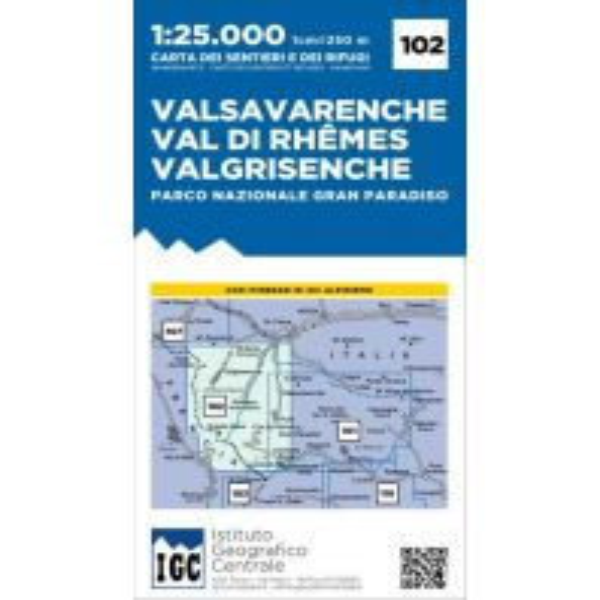 Wanderkarten IGC WK 102 Italien Alpin - Valsavarenche, Val di Rhemes, Valgrisenche 1:25.000 Istituto Geografico Centrale