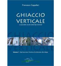 Eisklettern Ghiaccio Verticale, Band 1 Idea Montagna Editoria e Alpinismo